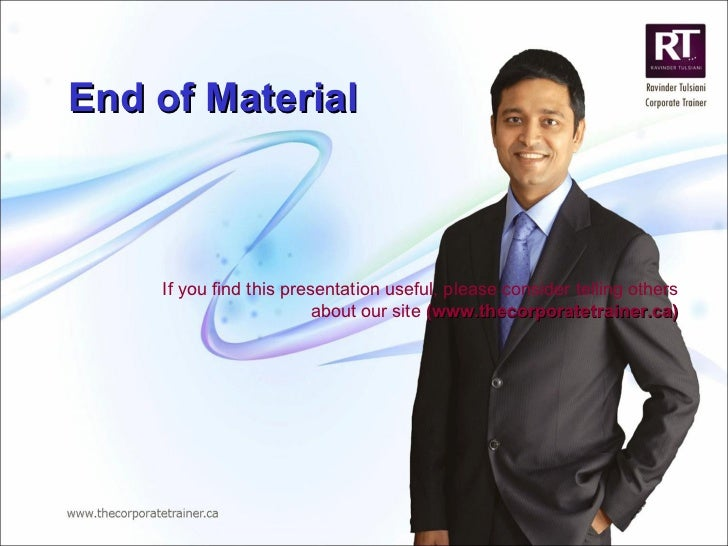 End of Material If you find this presentation useful, please consider telling others about our site  (www.thecorporatetrai...
