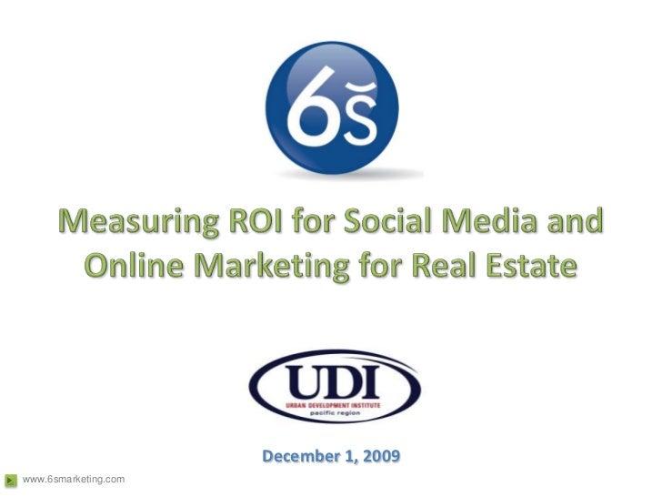 Measuring ROI for Social Media and Online Marketing for Real Estate<br />December 1, 2009<br />