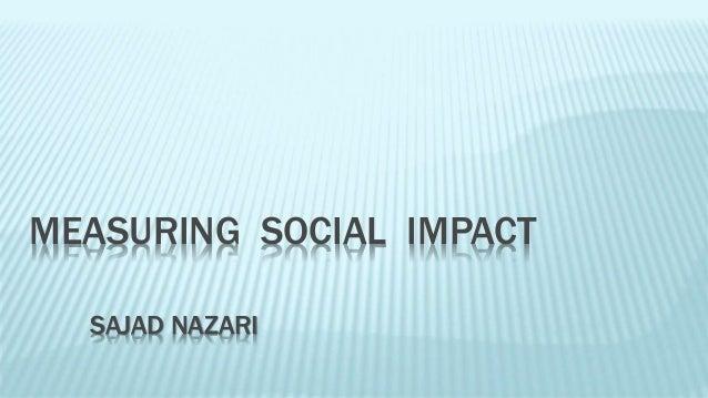 MEASURING SOCIAL IMPACT  SAJAD NAZARI
