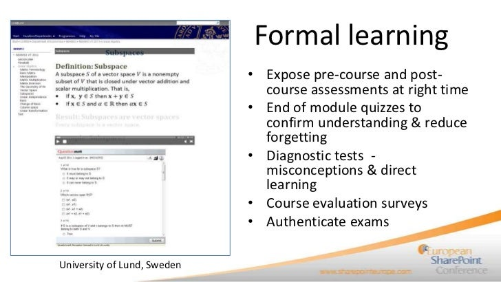Formal learning                             • Expose pre-course and post-                               course assessments...