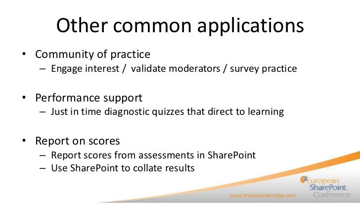 Other common applications• Community of practice   – Engage interest / validate moderators / survey practice• Performance ...