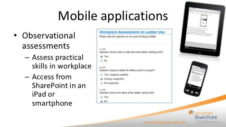 Mobile applications• Observational  assessments  – Assess practical    skills in workplace  – Access from    SharePoint in...