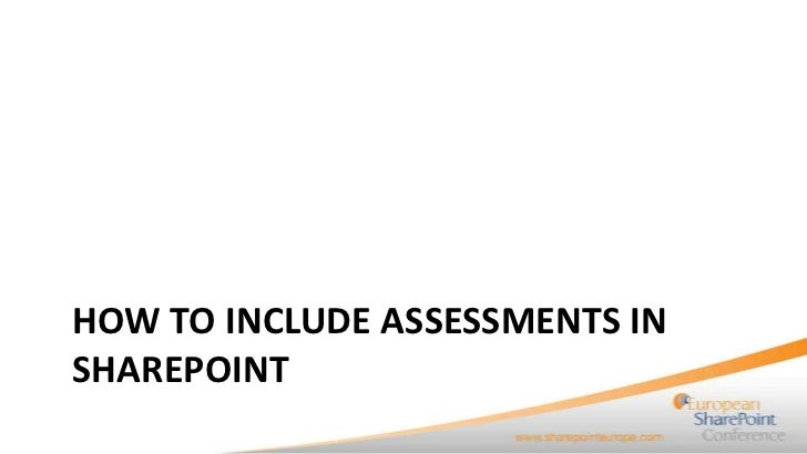 HOW TO INCLUDE ASSESSMENTS INSHAREPOINT