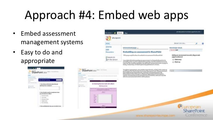 Approach #4: Embed web apps• Embed assessment  management systems• Easy to do and  appropriate