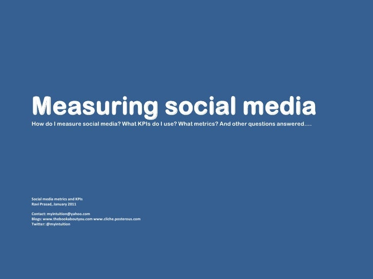 Measuring social media How do I measure social media? What KPIs do I use? What metrics? And other questions answered….    ...