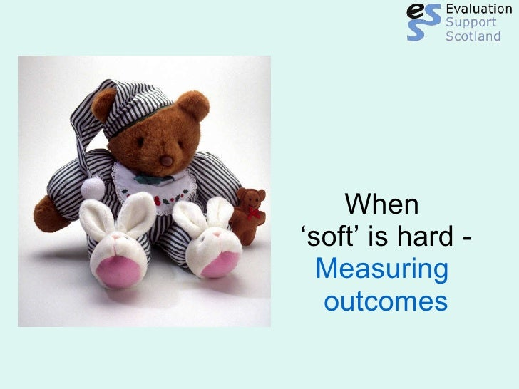 When  'soft' is hard -  Measuring  outcomes