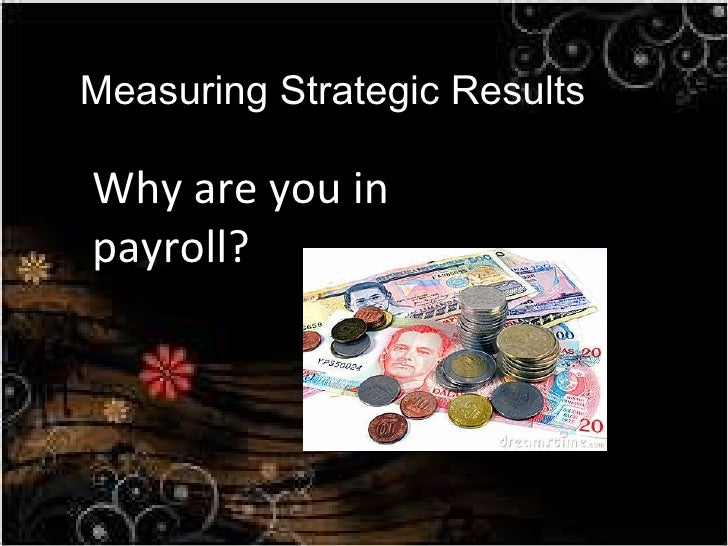 Why are you in payroll? Measuring Strategic Results