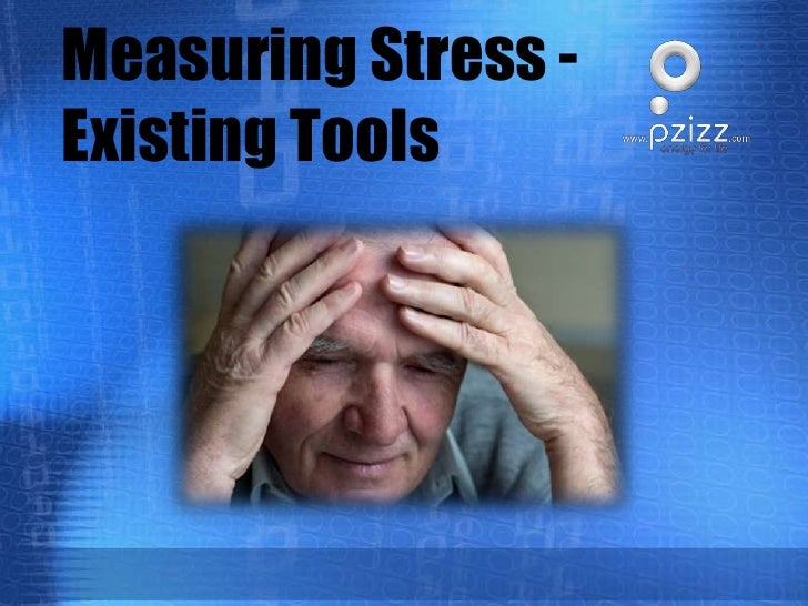 Measuring Stress - Existing Tools<br />