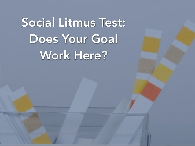 @BrianHonigman Social Litmus Test: Does Your Goal Work Here?