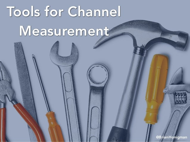@BrianHonigman Tools for Channel Measurement
