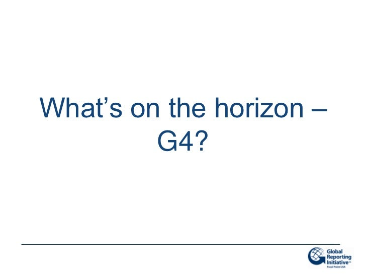 What's on the horizon –         G4?