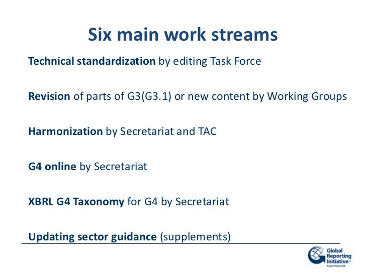 Six main work streamsTechnical standardization by editing Task ForceRevision of parts of G3(G3.1) or new content by Workin...