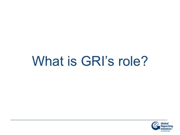 What is GRI's role?