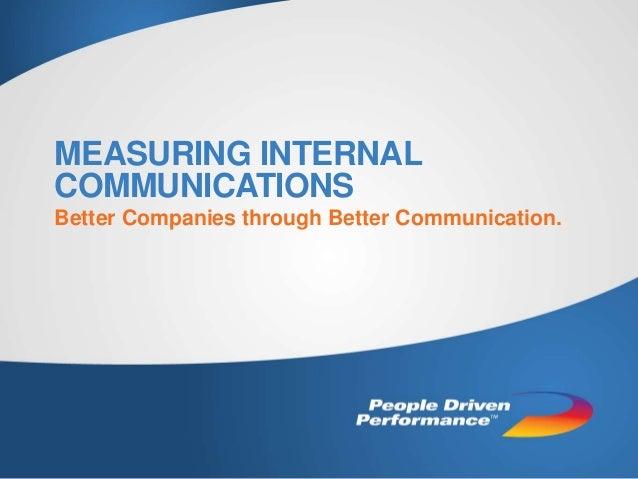 MEASURING INTERNALCOMMUNICATIONSBetter Companies through Better Communication.