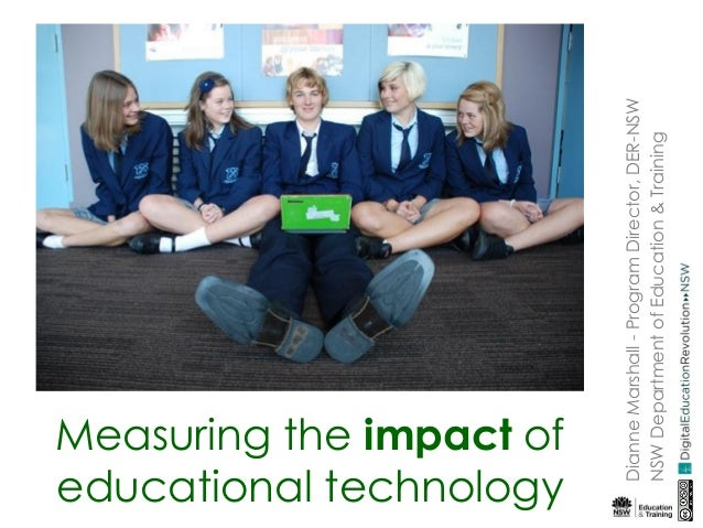 Measuring the impact of educational technology DianneMarshall-ProgramDirector,DER-NSW NSWDepartmentofEducation&Training