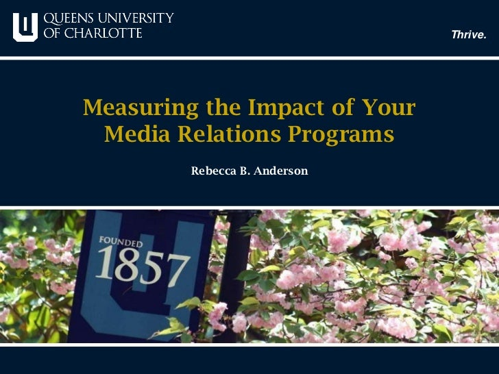 Measuring the Impact of Your Media Relations ProgramsRebecca B. Anderson <br />