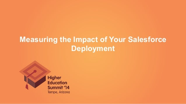 Measuring the Impact of Your Salesforce Deployment