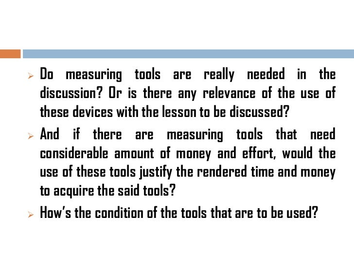    Do measuring tools are really needed in the    discussion? Or is there any relevance of the use of    these devices wi...
