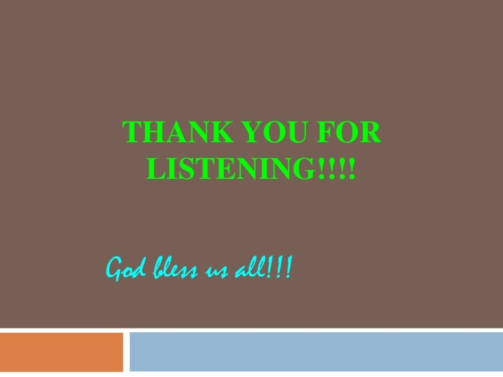 THANK YOU FOR  LISTENING!!!!God bless us all!!!