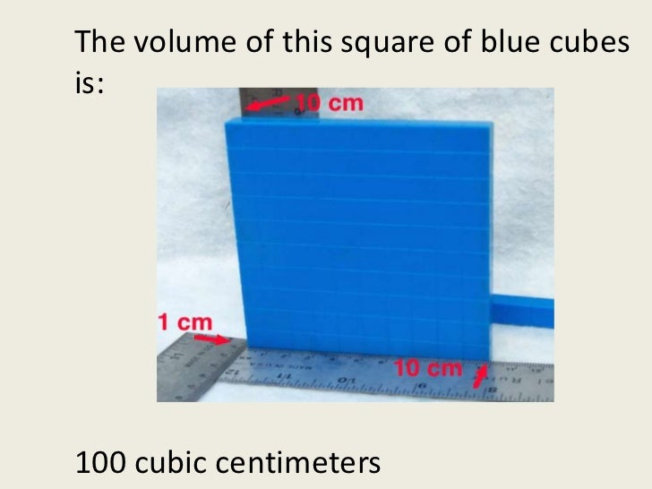 The volume of this square of blue cubes is:<br />100 cubic centimeters<br />
