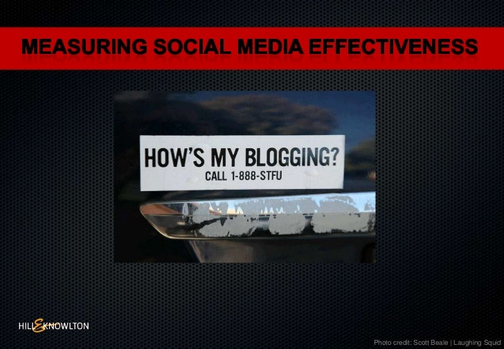 Measuring social media effectiveness<br />Photo credit: Scott Beale | Laughing Squid<br />