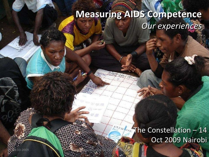 Measuring AIDS Competence Our experiences The Constellation – 14 Oct 2009 Nairobi 14-10-2009 The Constellation for AIDS Co...