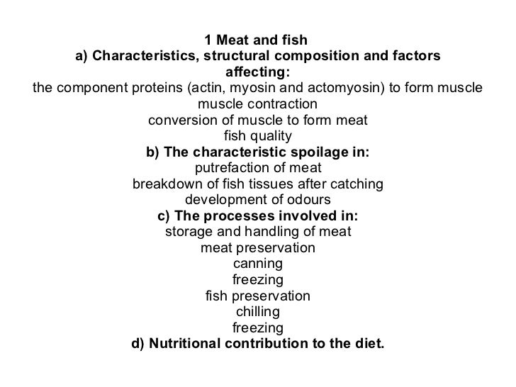 1 Meat and fish  a) Characteristics, structural composition and factors affecting: the component proteins (actin, myosin a...