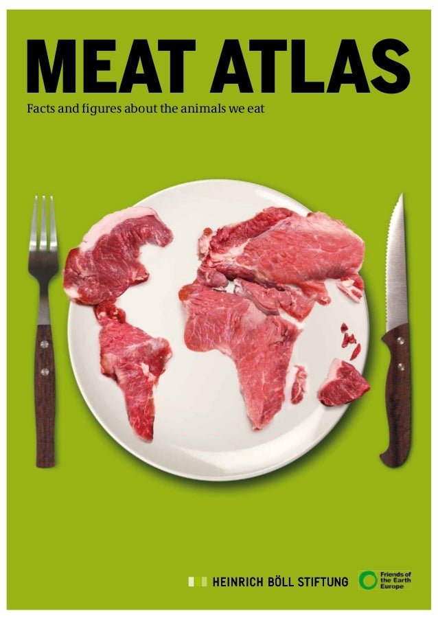 MEAT ATLAS Facts and figures about the animals we eat
