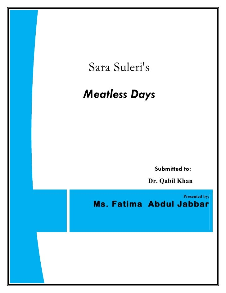 Sara SulerisMeatless Days                Submitted to:            Dr. Qabil Khan                          Presented by; Ms...