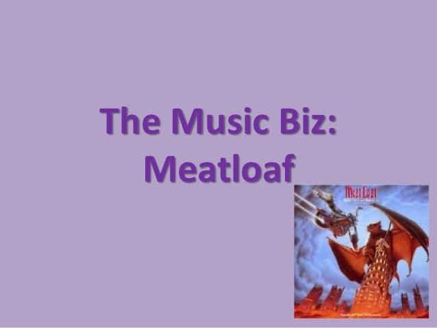 The Music Biz:  Meatloaf