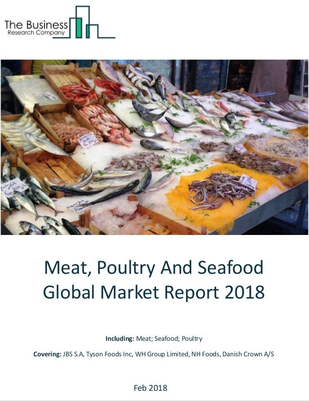 Meat, Poultry And Seafood Global Market Report 2018