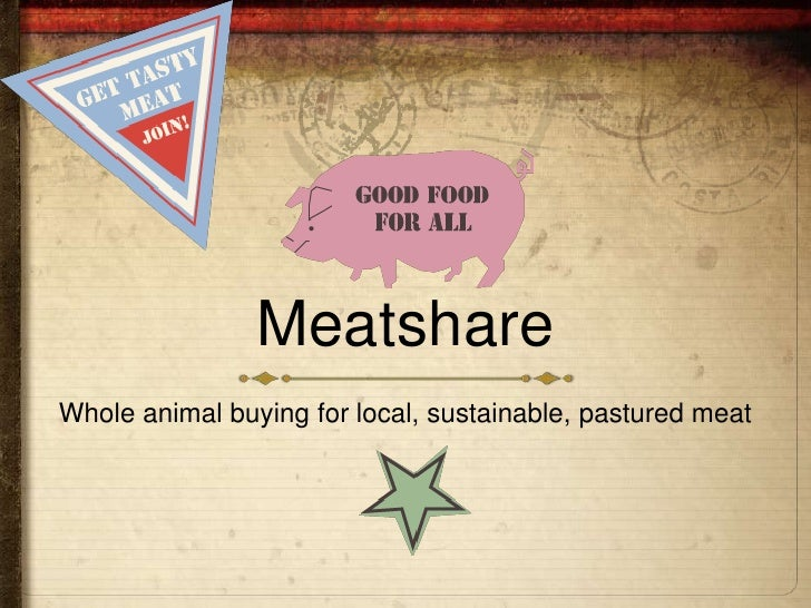 MeatshareWhole animal buying for local, sustainable, pastured meat