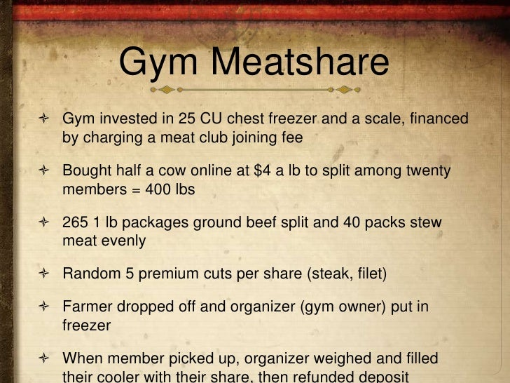 Gym Meatshare Gym invested in 25 CU chest freezer and a scale, financed  by charging a meat club joining fee Bought half...