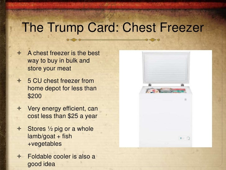 The Trump Card: Chest Freezer A chest freezer is the best  way to buy in bulk and  store your meat 5 CU chest freezer fr...