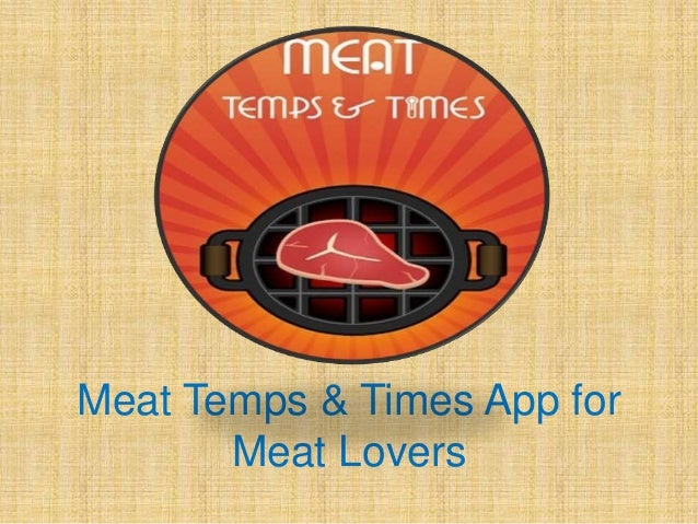Meat Temps & Times App for Meat Lovers