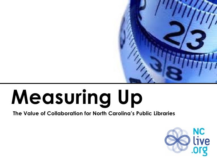 The Value of Collaboration for North Carolina's Public Libraries Measuring Up