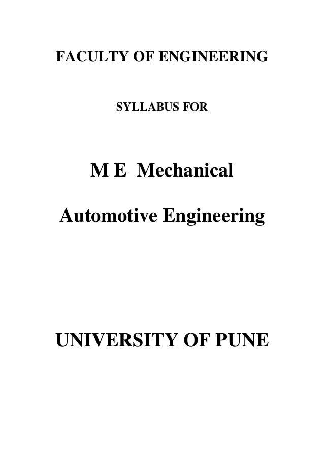 FACULTY OF ENGINEERING      SYLLABUS FOR   M E MechanicalAutomotive EngineeringUNIVERSITY OF PUNE