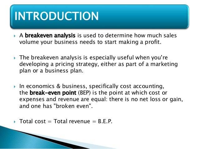 ... 2.  A Breakeven Analysis ...  Define Breakeven Analysis