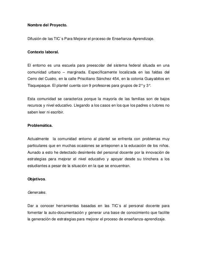 Nombre del Proyecto. Difusión de las TIC´s Para Mejorar el proceso de Enseñanza-Aprendizaje. Contexto laboral. El entorno ...
