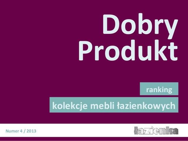 Dobry kolekcje mebli łazienkowych Produkt ranking Numer 4 / 2013