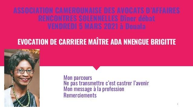 ASSOCIATION CAMEROUNAISE DES AVOCATS D'AFFAIRES RENCONTRES SOLENNELLES Dîner débat VENDREDI 5 MARS 2021 à Douala EVOCATION...