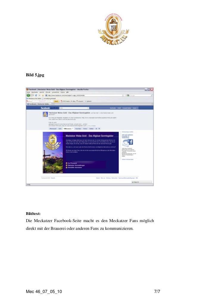 Bild 5.jpgBildtext:Die Meckatzer Facebook-Seite macht es den Meckatzer Fans möglichdirekt mit der Brauerei oder anderen Fa...