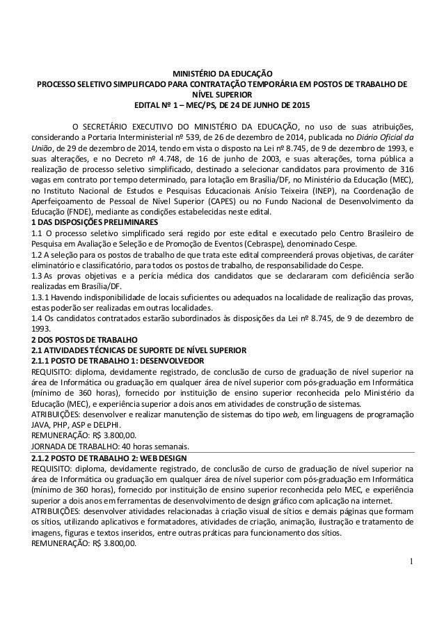 1 MINISTÉRIO DA EDUCAÇÃO PROCESSO SELETIVO SIMPLIFICADO PARA CONTRATAÇÃO TEMPORÁRIA EM POSTOS DE TRABALHO DE NÍVEL SUPERIO...