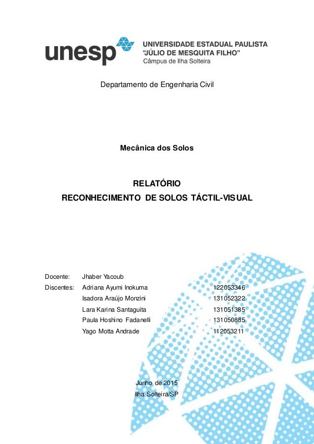 Departamento de Engenharia Civil Mecânica dos Solos RELATÓRIO RECONHECIMENTO DE SOLOS TÁCTIL-VISUAL Docente: Jhaber Yacoub...