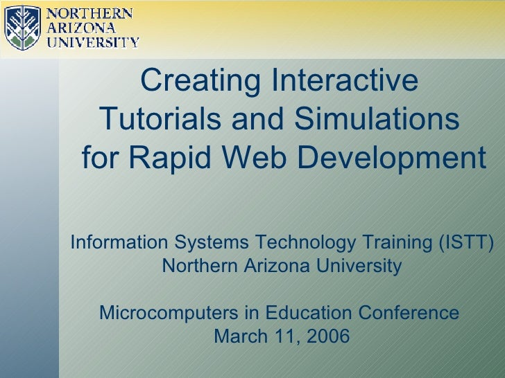 Creating Interactive  Tutorials and Simulations  for Rapid Web Development Information Systems Technology Training (ISTT) ...