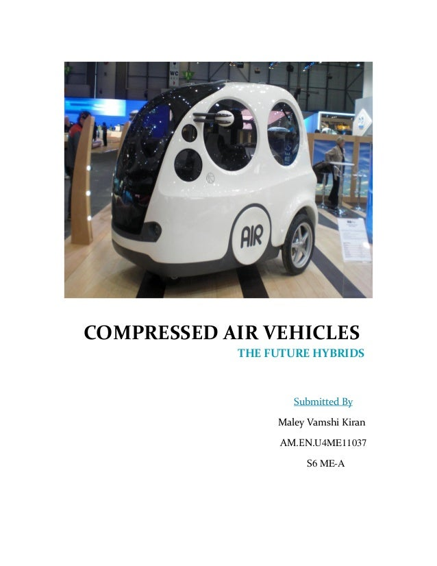 Compressed Air Car >> Compressed Air Vehicles The Future Hybrids