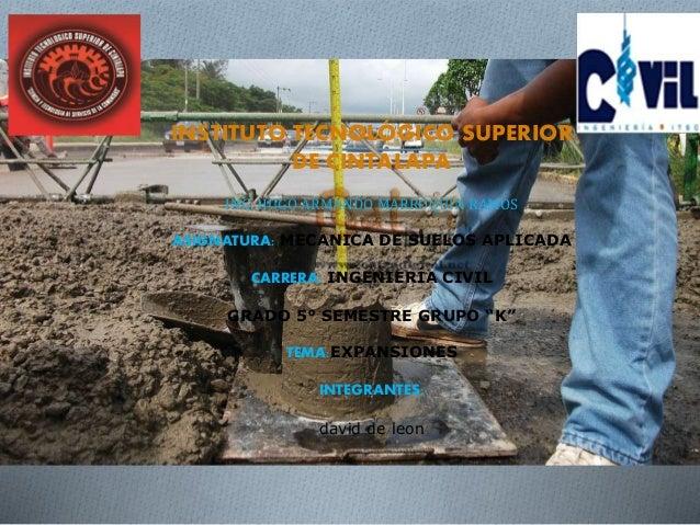 INSTITUTO TECNOLÓGICO SUPERIOR DE CINTALAPA ING. HUGO ARMANDO MARROQUIN RAMOS ASIGNATURA: MECANICA DE SUELOS APLICADA CARR...