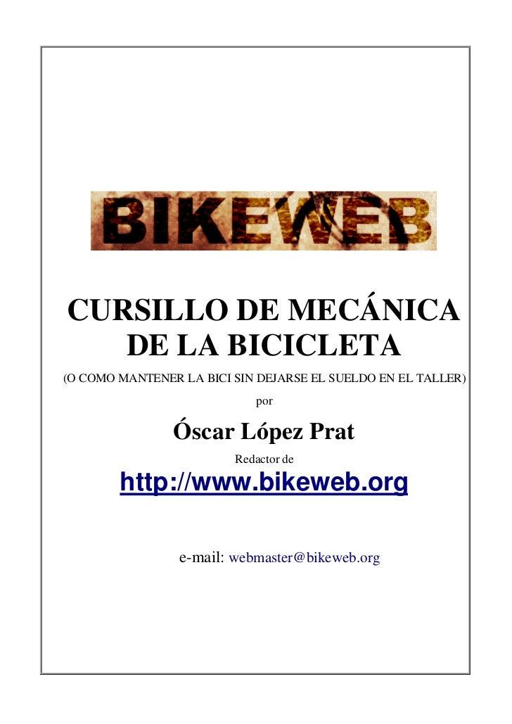 CURSILLO DE MECÁNICA   DE LA BICICLETA(O COMO MANTENER LA BICI SIN DEJARSE EL SUELDO EN EL TALLER)                        ...