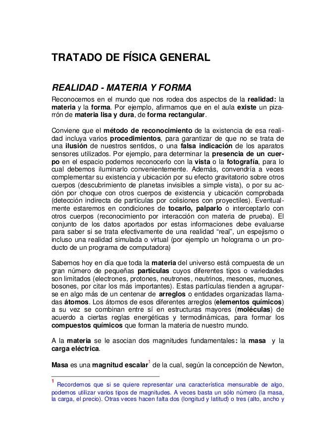 TRATADO DE FÍSICA GENERAL REALIDAD - MATERIA Y FORMA Reconocemos en el mundo que nos rodea dos aspectos de la realidad: la...