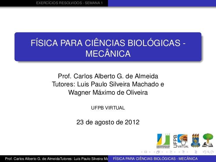 EXERCÍCIOS RESOLVIDOS - SEMANA 1              FÍSICA PARA CIÊNCIAS BIOLÓGICAS -                          MECÂNICA         ...